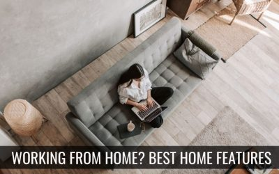 Working from home? Best home features