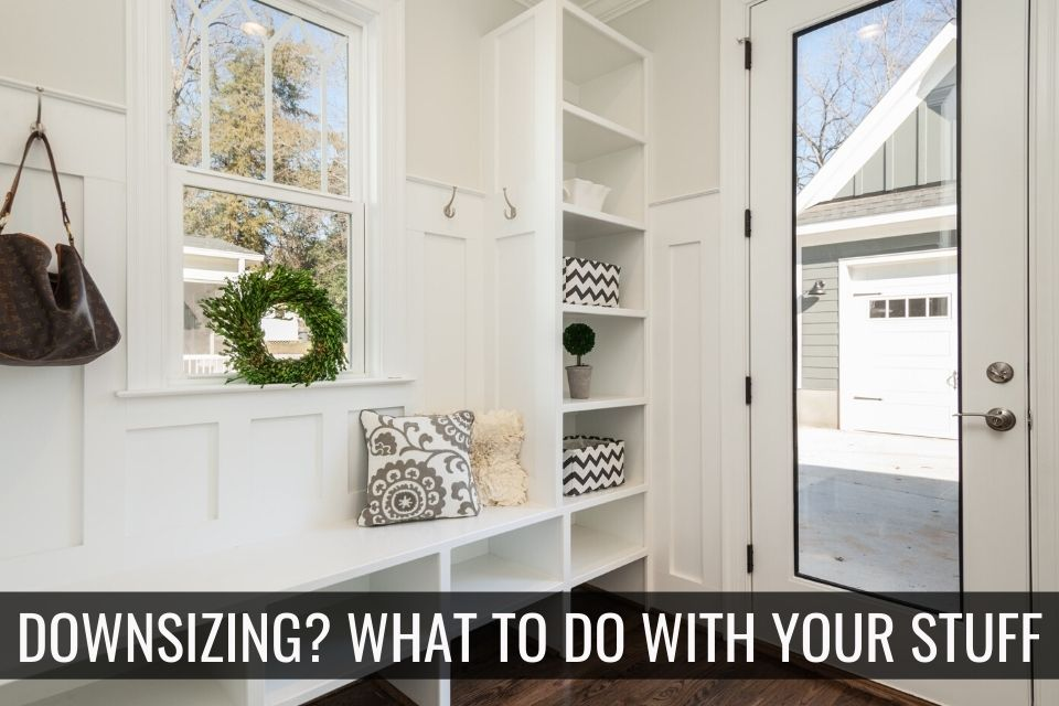 Downsizing? What to Do with Your Stuff