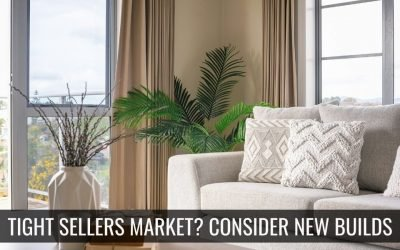 Tight Sellers' Market – Consider New Builds